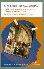 Bases para una sana crítica: lógica, interpretación, argumentación, Máximas de la experiencia, conocimiento científico (un ensayo) 1