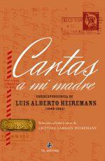 Cartas a mi madre: correspondencia de Luis Alberto Heiremans (1948-1964) 1
