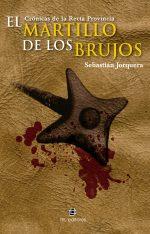 El martillo de los brujos: crónicas de la Recta Provincia 1
