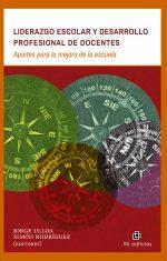 Liderazgo escolar y desarrollo profesional de docentes: aportes para la mejora de la escuela 1
