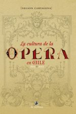 La cultura de la ópera en Chile 1829-2012 1