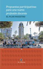 Propuestas participativas para una nueva profesión docente: el Plan Maestro 1