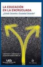 La educación en la encrucijada: ¿Estado Docente o Sociedad Docente? 1