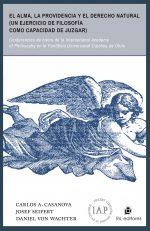 El alma, la Providencia y el derecho natural (un ejercicio de filosofía como capacidad de juzgar): conferencia de cierre de la International Academy of Philosophy en la Pontificia Universidad Católica de Chile 1