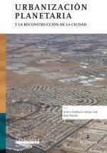 Urbanización planetaria y la reconstrucción de la ciudad 1
