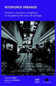 Interiores urbanos: comercio, atraviesos e imaginario en las galerías del centro de Santiago 1