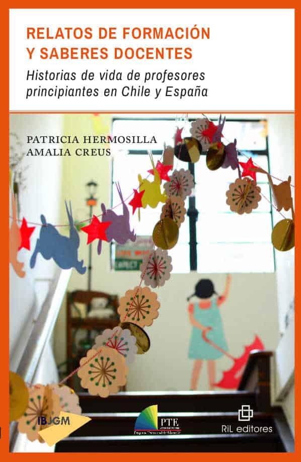 Relatos de formación y saberes docentes: historias de vida de profesores principiantes en Chile y España 1