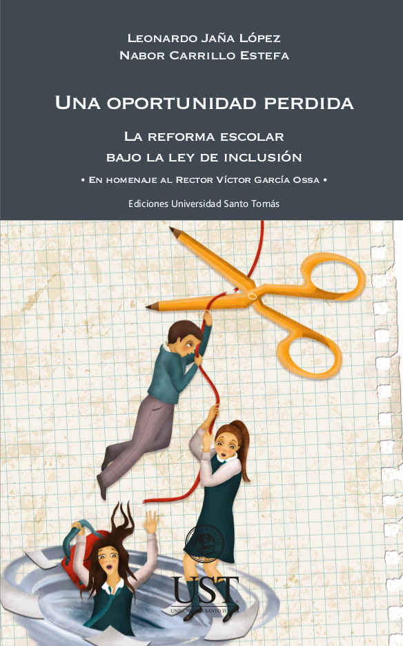 Una oportunidad perdida: la reforma escolar bajo la ley de inclusión. En homenaje al Rector Víctor García Ossa 1