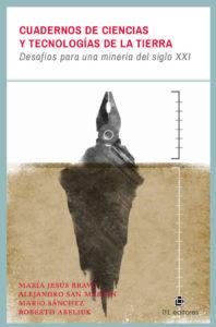 Cuadernos de ciencias y tecnologías de la tierra: desafíos para una minería del siglo XXI 1