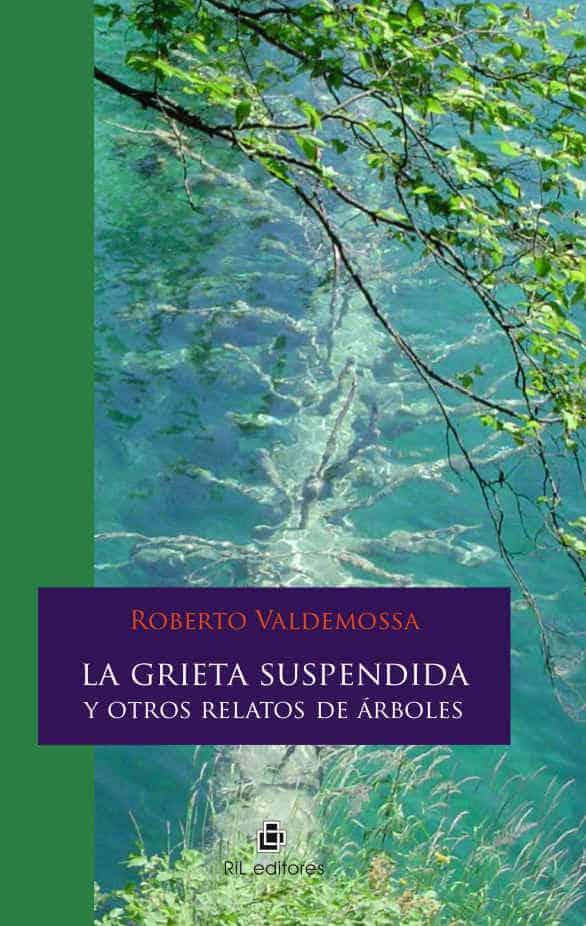 La grieta suspendida y otros relatos de árboles 1