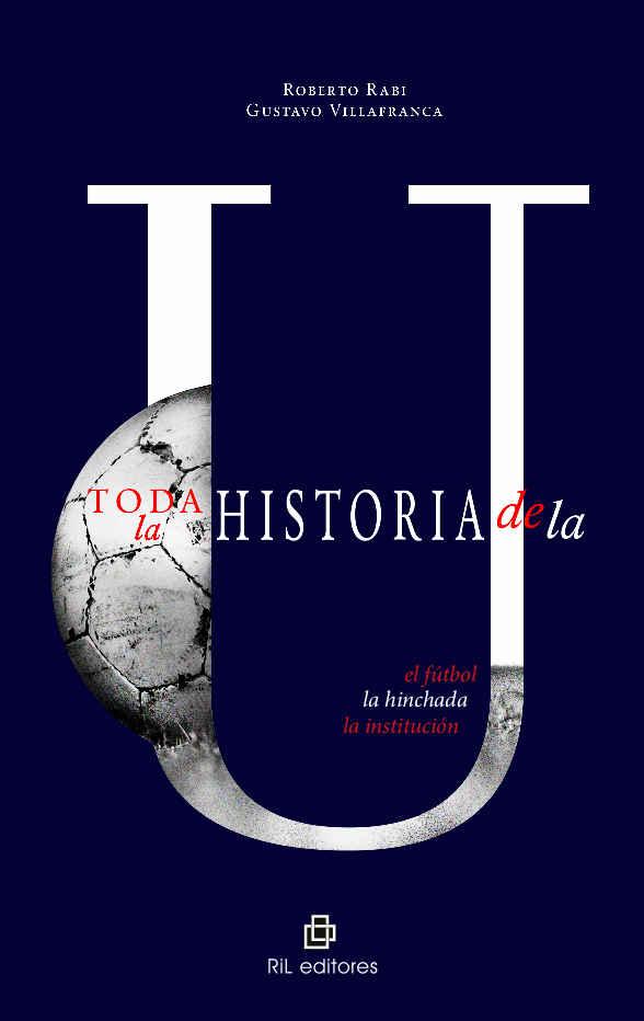 """Historia de la """"U"""": el fútbol, la hinchada, la institución 1"""