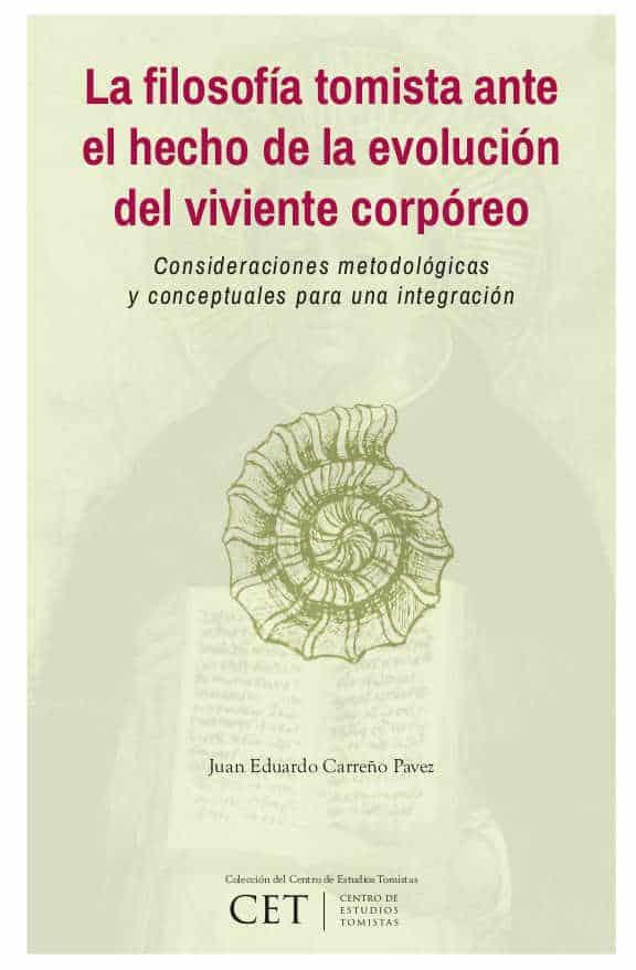 La filosofía tomista ante el hecho de la evolución del viviente corpóreo: consideraciones metodológicas y conceptuales para una integración 1
