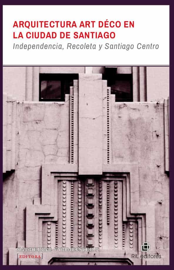 Arquitectura Art Déco en la ciudad de Santiago: Independencia, Recoleta y Santiago Centro 1