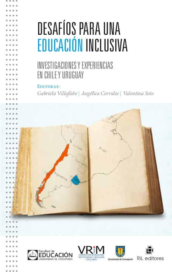 Desafíos para una educación inclusiva: investigaciones y experiencias en Chile y Uruguay 1
