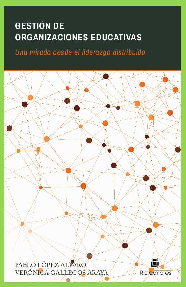 Gestión de organizaciones educativas: una mirada desde el liderazgo distribuido 1