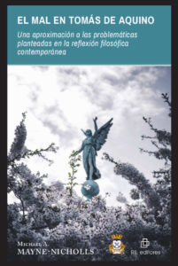 El mal en Tomás de Aquino: una aproximación a las problemáticas planteadas en la reflexión filosófica contemporánea 1