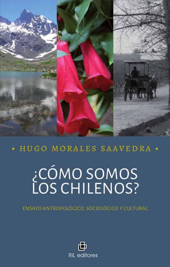¿Cómo somos los chilenos? Ensayo antropológico, sociológico y cultural 1