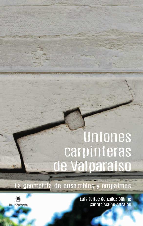Uniones carpinteras de Valparaíso: la geometría de ensambles y empalmes 1