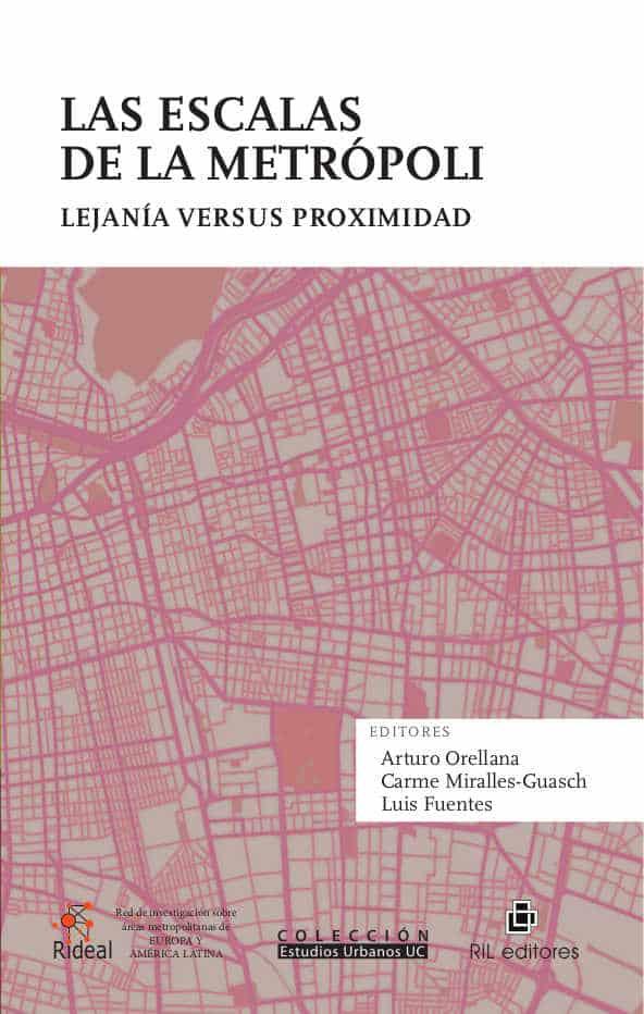 Las escalas de la metrópoli: lejanía versus proximidad 1