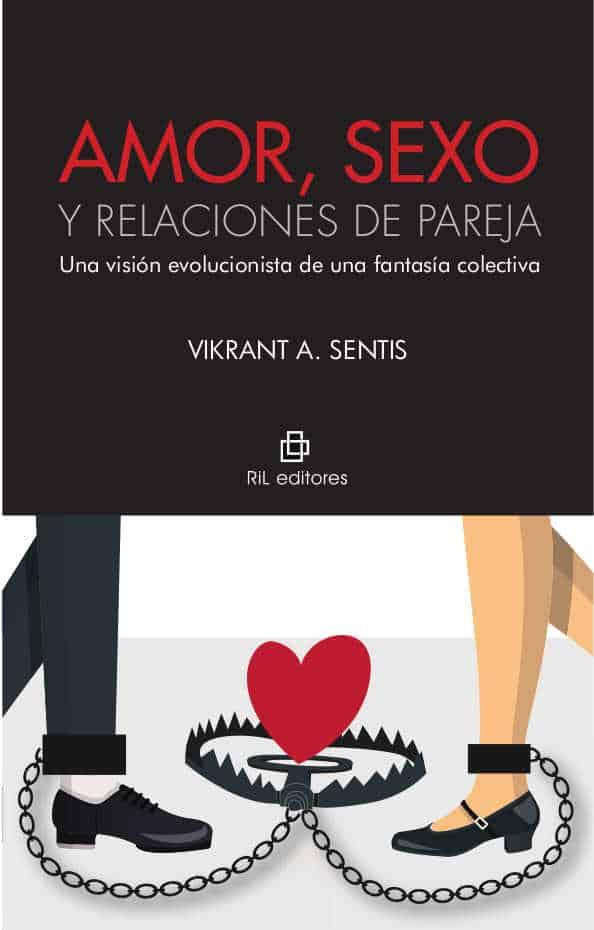 Amor, sexo y relaciones de pareja: una visión evolucionista de una fantasía colectiva 1