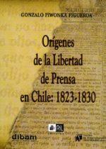 Orígenes de la libertad de prensa en Chile: 1823-1830 1