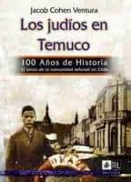 Los judíos en Temuco: 100 años de historia: el inicio de la comunidad sefaradí en Chile 1