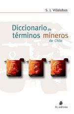Diccionario de términos mineros de Chile: ilustrado 1