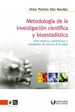 Metodología de la investigación científica y bioestadística: para médicos, odontólogos y estudiantes de ciencias de la salud 1