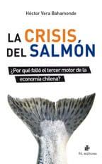 La crisis del salmón ¿Por qué falló el tercer motor de la economía chilena? 1