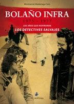 Bolaño infra: 1975-1977: los años que inspiraron Los detectives salvajes 1