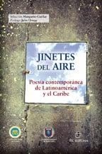 Jinetes del aire: poesía contemporánea de Latinoamérica y el Caribe 1