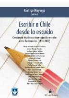 Escribir a Chile desde la escuela: conciencia histórica e investigación escolar entre Centenarios (1910-2010) 1