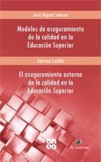 Modelos de aseguramiento de la calidad en la Educación Superior / El aseguramiento externo de la calidad en la Educación Superior 1