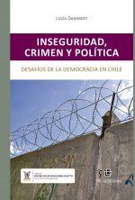 Inseguridad, crímen y política: desafíos de la democracia en Chile 1