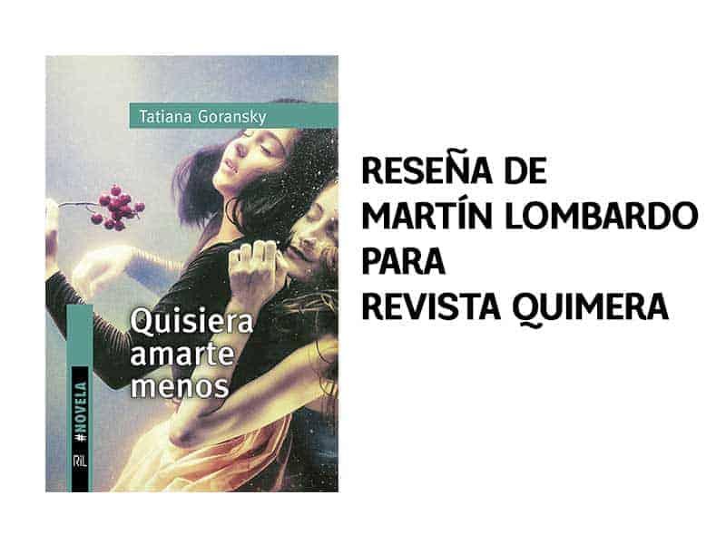«Quisiera amarte menos», reseña de Martín Lombardo para «Revista Quimera» 1