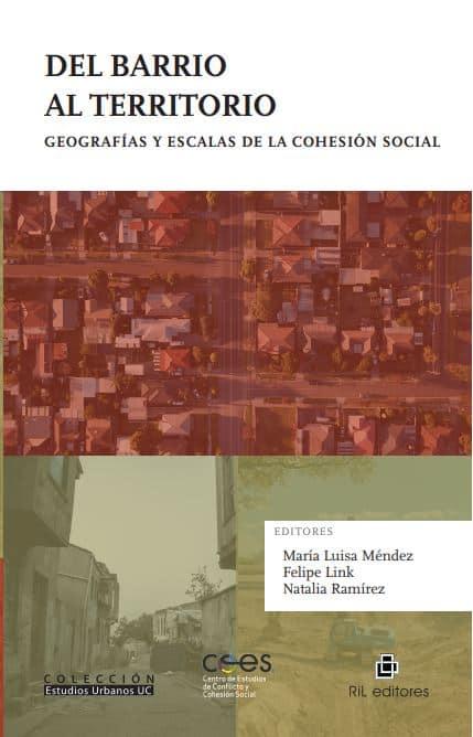 Del barrio al territorio. Geografías y escalas de la cohesión social 1