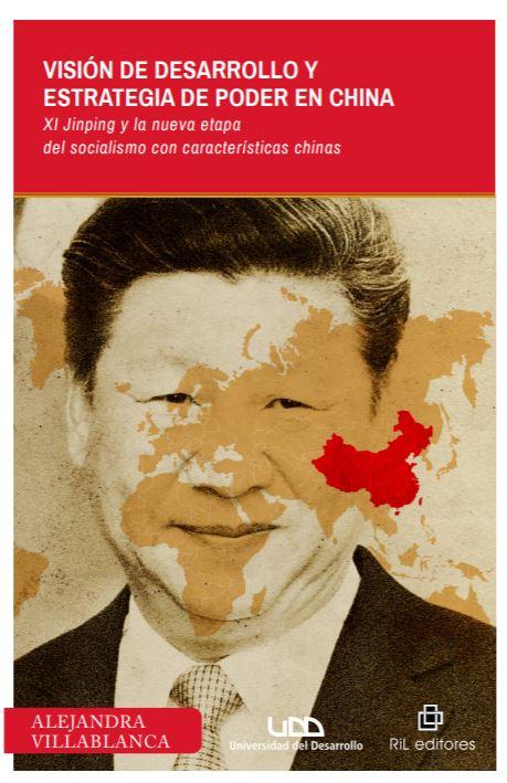 Visión de desarrollo y estrategia de poder en China: Xi Jinping y la nueva etapa del socialismo con características chinas 1