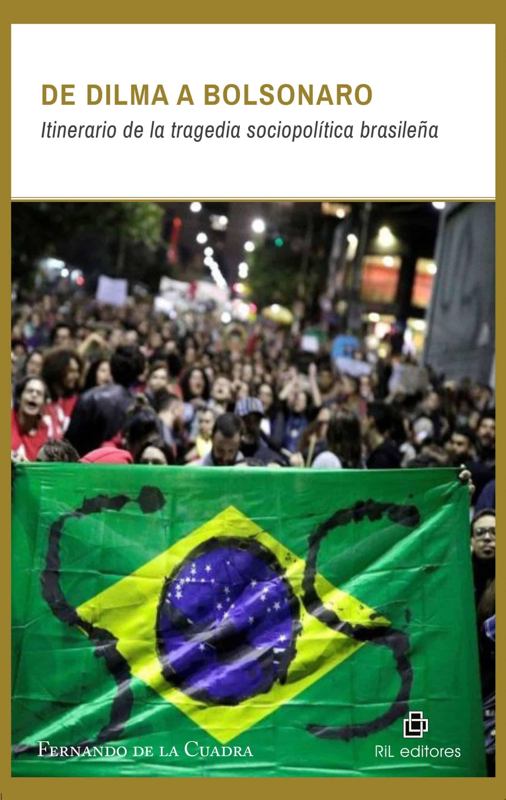 De Dilma a Bolsonaro. Itinerario de la tragedia sociopolítica brasileña 1