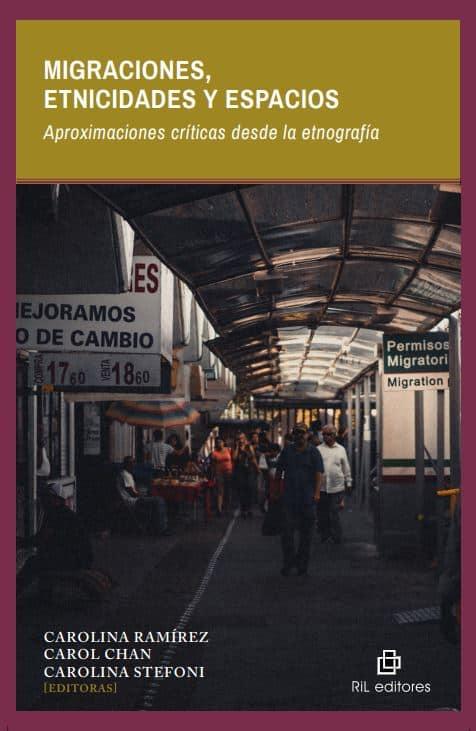Migraciones, etnicidades y espacios. Aproximaciones críticas desde la etnografía 1