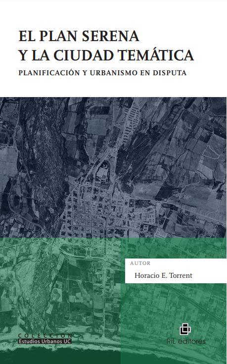 El Plan Serena y la ciudad temática. Planificación y urbanismo en disputa 1