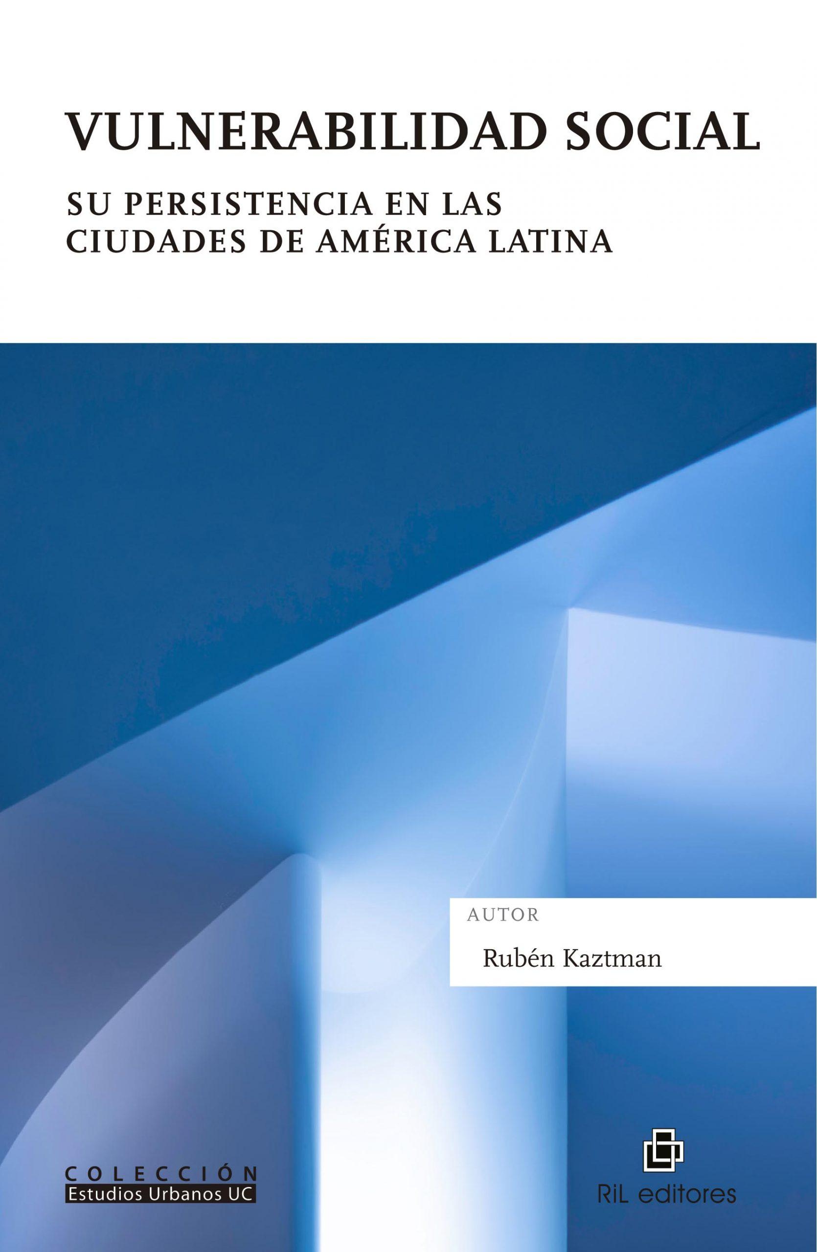 Vulnerabilidad social. Su persistencia en las ciudades de América Latina 1