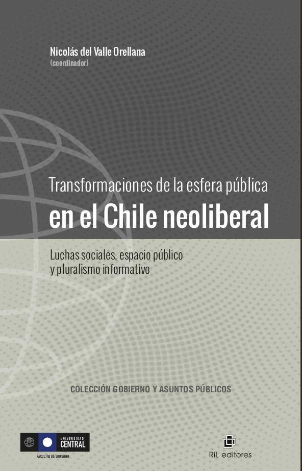 Transformaciones de la esfera pública en el Chile neoliberal: luchas sociales, espacio público y pluralismo informativo 1