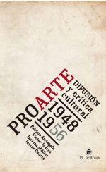 Pro Arte: difusión y crítica cultural 1948-1956 1