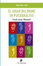 El lugar del padre en psicoanálisis: Freud, Lacan, Winnicott 1