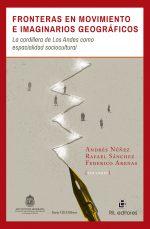Fronteras en movimiento e imaginarios geográficos: la cordillera de Los Andes como espacialidad sociocultural 1