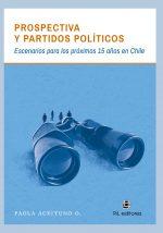 Prospectiva y partidos políticos: escenarios para los próximos 15 años en Chile 1