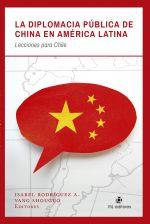 La diplomacia pública de China en América Latina: lecciones para Chile 1
