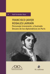 Francisco Javier Rosales Larraín: personaje irreverente e ilustrado, Decano de los diplomáticos en París 1