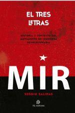 El tres letras: historia y contexto del Movimiento de Izquierda Revolucionaria (MIR) 1