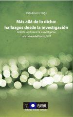 Más allá de lo dicho: hallazgos desde la investigación II. Fomento institucional de la investigación en la Universidad Central, 2011 1